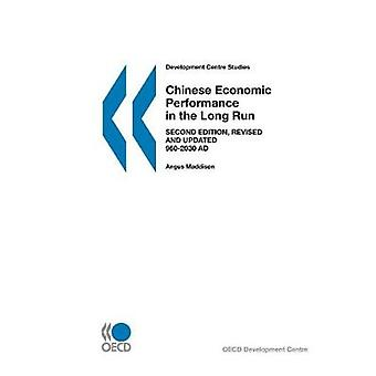 Development Centre Studies Chinese Economic Performance in the Long Run 9602030 AD Second Edition Revised and Updated by OECD Publishing