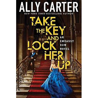 Take the Key and Lock Her Up by Ally Carter - 9780545654951 Book
