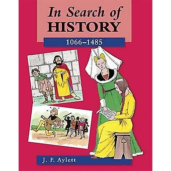 In Search of History - 1066-1485 by John F. Aylett - 9780713106855 Book