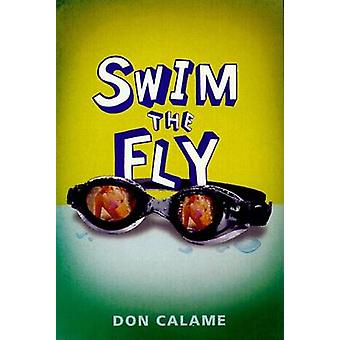 Swim the Fly by Don Calame - 9780763641573 Book