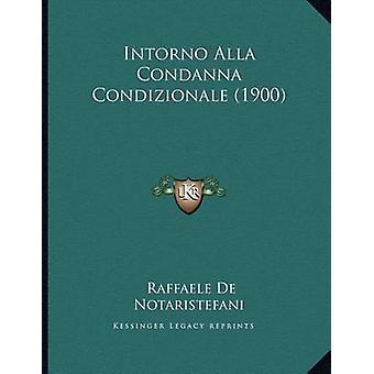 Intorno Alla Condanna Condizionale (1900) by Raffaele De Notaristefan