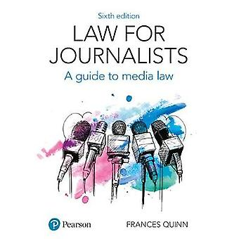 Law for Journalists - A Guide to Media Law by Law for Journalists - A G
