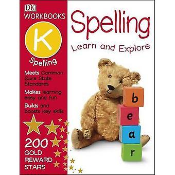 DK Workbooks - Spelling - Kindergarten by DK Publishing - Linda Ruggie