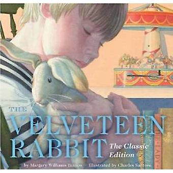 The Velveteen Rabbit - Or How Toys Become Real by Margery Williams Bia