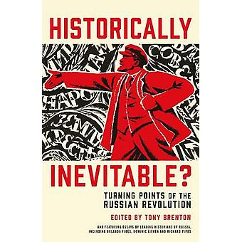 Historically Inevitable? - Turning Points of the Russian Revolution (M