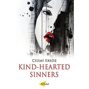 Kind-hearted Sinners by Cezmi Ersoz - 9781840597646 Book