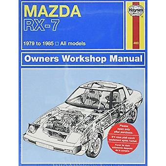 Mazda RX7 All Models 1979-85 Owner's Workshop Manual by J. H. Haynes