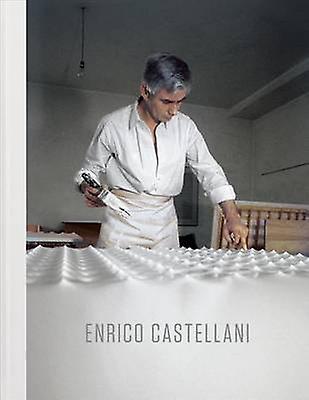 Enrico Castellani by Hans Ulrich Obrist - Angela Vettese - Federico S