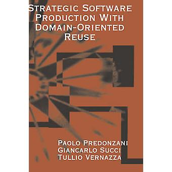 Strategic Software Production with DomainOriented Reuse by Predonzani & Paolo