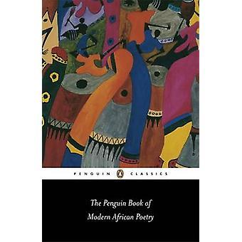 The Penguin Book of Modern African Poetry by Gerald Moore & Ulli Beier & Ulli Beier