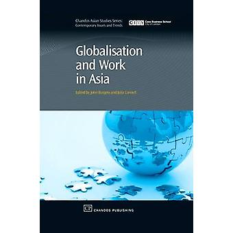 Globalisation and Work in Asia by Burgess & John