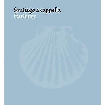 Santiago a Capella - Santiago a Cappella [CD] USA import