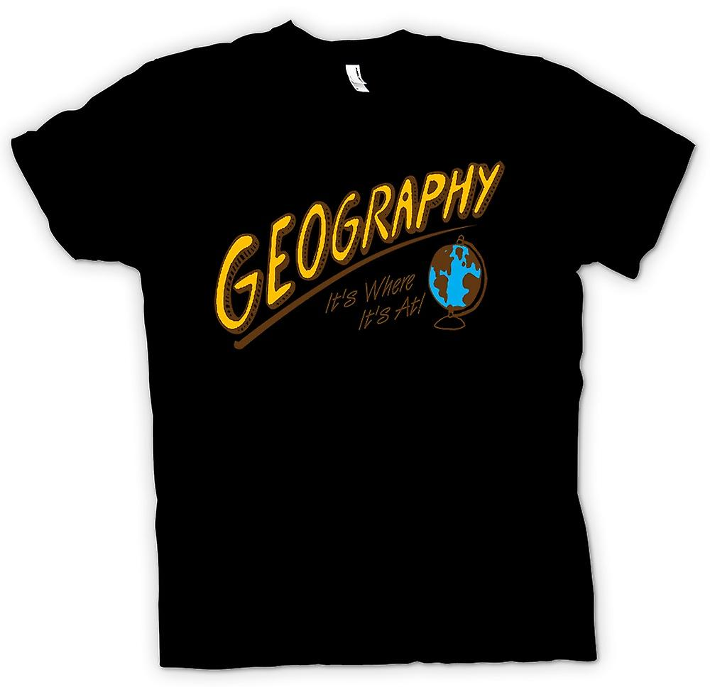 Mens T-shirt - Geography Its Where Its At - Funny