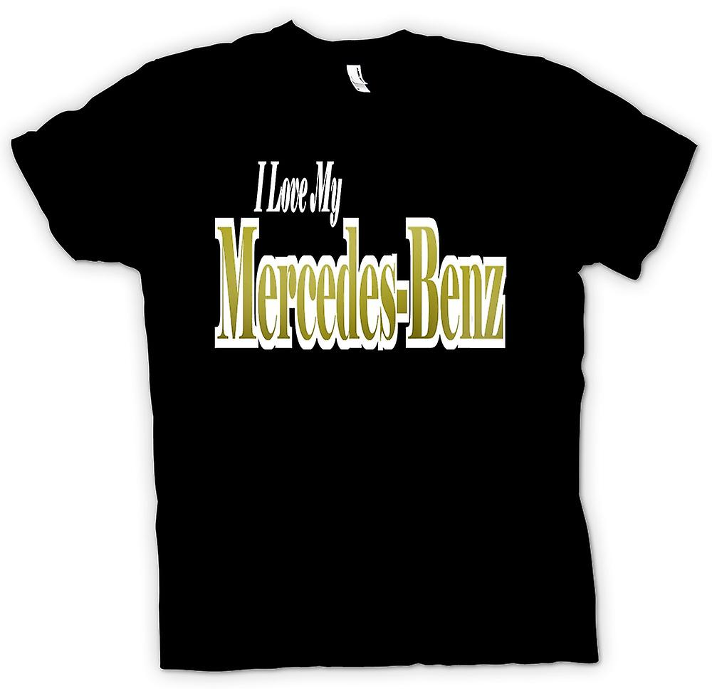 Mens T-shirt - I Love My Mercedes Benz - Car Enthusiast