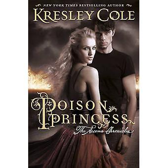Princess - die Arcana-Chroniken von Kresley Cole - 978085707919 zu vergiften