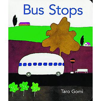 Bus Stops - 2013 (New edition) by Taro Gomi - 9781452107554 Book