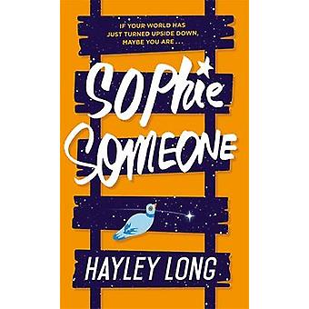 Sophie Someone by Hayley Long - 9781471404801 Book