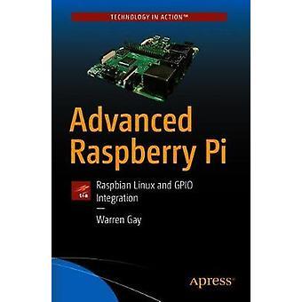 Advanced Raspberry Pi - Raspbian Linux and GPIO Integration by Advance