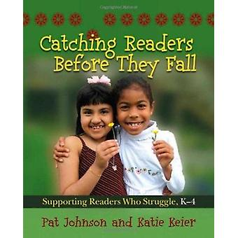 Catching Readers Before They Fall - Supporting Readers Who Struggle -