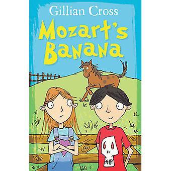 Mozart's Banana by Gillian Cross - Richard Morgan - 9781781123676 Book