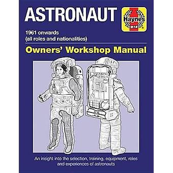 Astronaut Manual - All Models from 1961 - 2017 by Ken Mactaggart - 9781