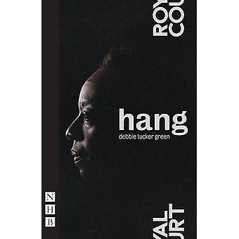 Hang by Debbie Tucker Green - 9781848424890 Book