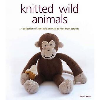 Tricotés animaux sauvages - une Collection d'adorables animaux de créer à partir