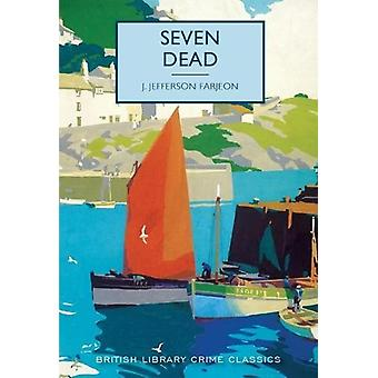 Seven Dead by J. Jefferson Farjeon - 9780712356886 Book