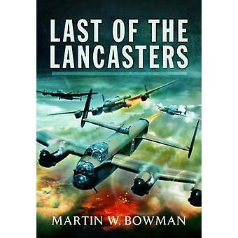Sidste af Lancasters af Martin Bowman - 9781783831746 bog