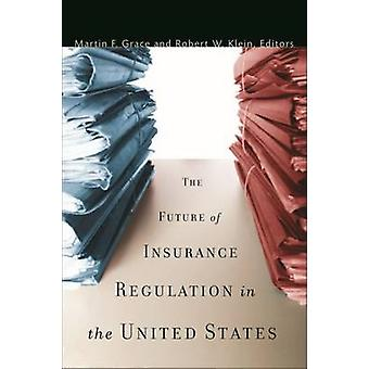 The Future of Insurance Regulation in the United States by Martin F.