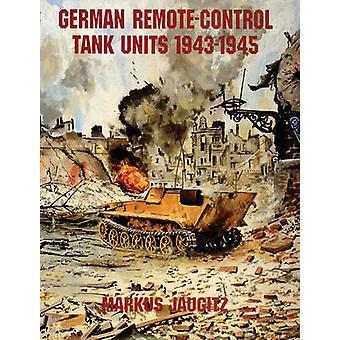Unidades de tanque alemão de controle remoto 1943-1945 por Markus Jaugitz - 978076