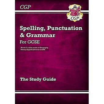 Rechtschreibung - Zeichensetzung und Grammatik für GCSE - Studienführer von CGP