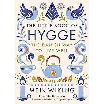 Le petit livre de Hygge: la manière danoise pour vivre bien (Penguin Life)