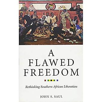 A Flawed Freedom: Rethinking Southern African Liberation