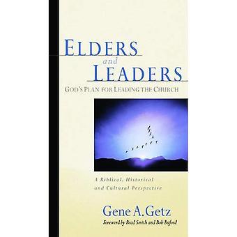 Äldste och ledare: Guds Plan för att leda kyrkan: ett bibliskt, historiskt och kulturellt perspektiv