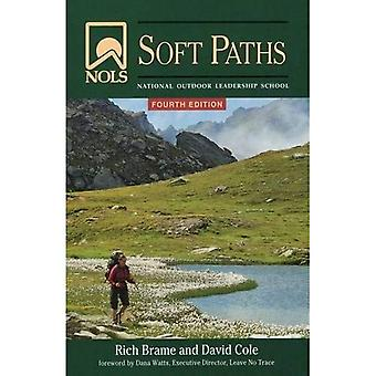 NOLS Soft Paths: Enjoying the Wilderness Without Harming It (NOLS Library)