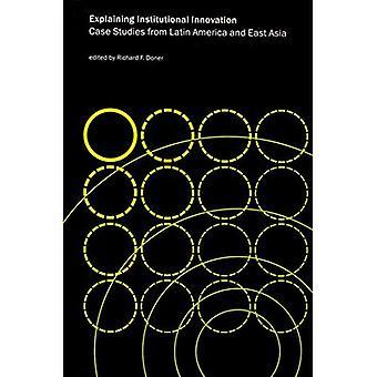 Explaining institutionele innovatie: Case-Studies uit Latijns-Amerika en Oost-Azië