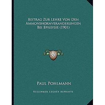 Beitrag Zur Lehre Von Den Ammonshornveranderungen Bei Epilepsie (1901)