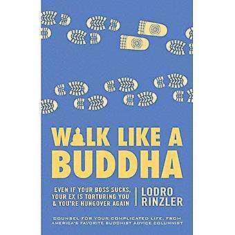 Laufen wie ein Buddha: auch wenn Ihr Chef nervt, Ihr Ex ist Sie quälen, und du bist wieder verkatert