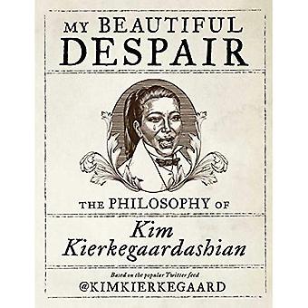 Mon beau désespoir: La philosophie de Kim Kierkegaardashian