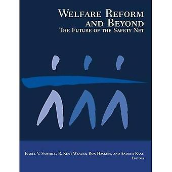 Welfare Reform and Beyond: The Future of the Safety Net