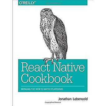 React Native Cookbook: Bringing the Web to Native� Platforms