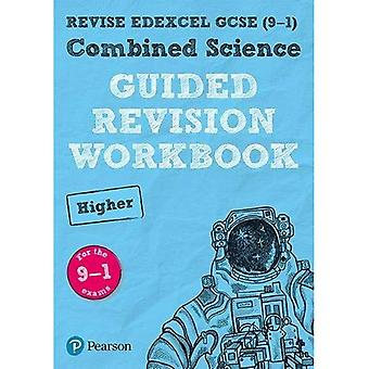 REVISE Edexcel GCSE (9-1) Combined Science Higher Guided Revision Workbook: for the 2016 specification (Revise Edexcel GCSE Science 16)