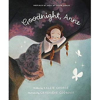 Goodnight Anne: Inspired by� Anne of Green Gables