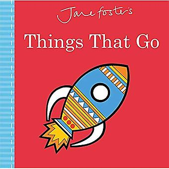 Jane Foster's Things That Go (Jane Foster Books)