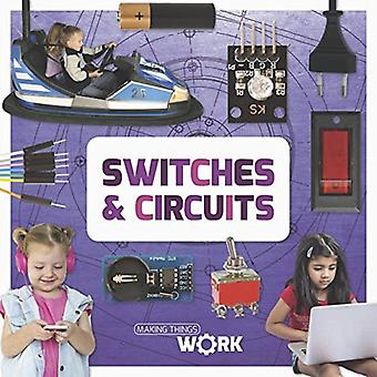 Switches & Circuits (Making� Things Work)