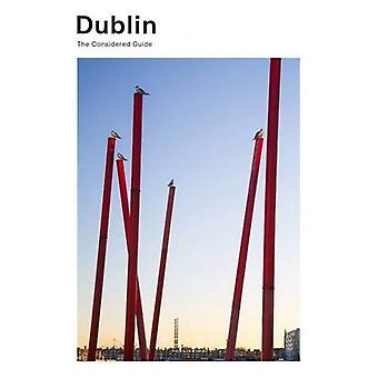 Dublin: The Considered Guide (The Considered Guide)