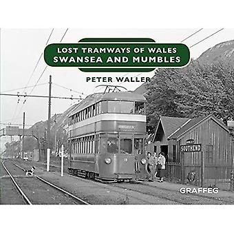 Lost Tramways of Wales: Swansea and Mumbles (Lost Tramways of Wales)