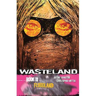 Wasteland - Volume 11 - Floodland by Christopher Mitten - Antony Johnst