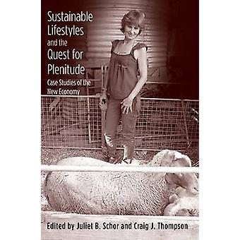 Sustainable Lifestyles and the Quest for Plentitude - Case Studies of